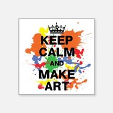 "Keep Calm and Make Art Square Sticker 3"" x 3"""