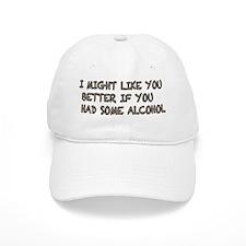 like you better alcohol Baseball Cap