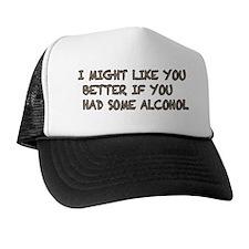 like you better alcohol Trucker Hat