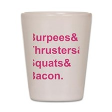 Burpees Thrusters Squats Bacon Shot Glass