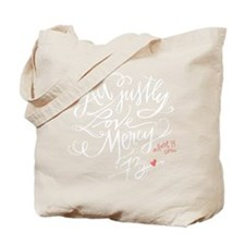 Act Justly. Love Mercy. Tote Bag