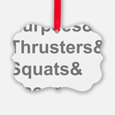 Burpees Thrusters Squats Bacon Ornament