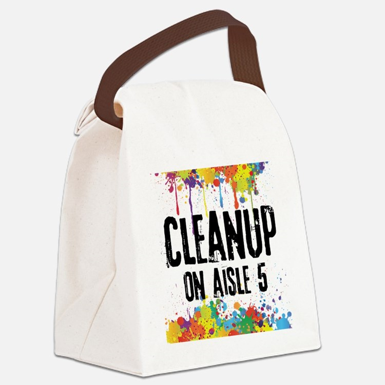 Cleanup on Aisle 5 Canvas Lunch Bag