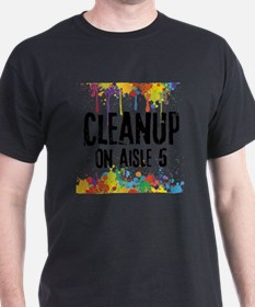 Cleanup on Aisle 5 T-Shirt