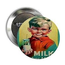 "MILK makes MEN 2.25"" Button"
