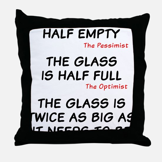 The glass is too big Throw Pillow