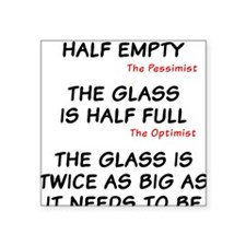 """The glass is too big Square Sticker 3"""" x 3"""""""