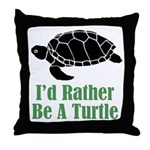 Rather Be A Turtle Throw Pillow