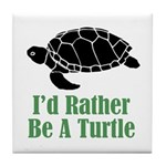 Rather Be A Turtle Tile Coaster