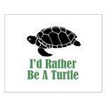 Rather Be A Turtle Small Poster