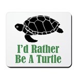 Rather Be A Turtle Mousepad