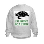 Rather Be A Turtle Kids Sweatshirt