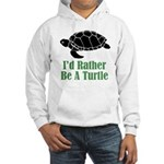 Rather Be A Turtle Hooded Sweatshirt