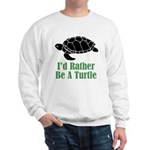 Rather Be A Turtle Sweatshirt