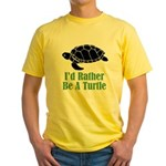 Rather Be A Turtle Yellow T-Shirt