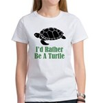Rather Be A Turtle Women's T-Shirt