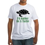 Rather Be A Turtle Fitted T-Shirt