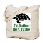 Rather Be A Turtle Tote Bag