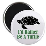 Rather Be A Turtle Magnet