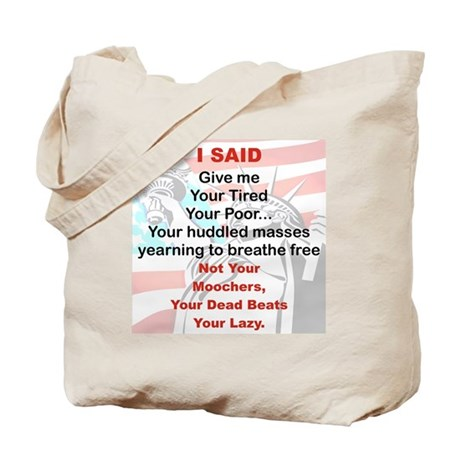 I SAID GIVE ME YOUR TIRED YOUR POOR Tote Bag