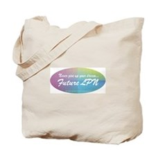Never give up on LPN! Tote Bag