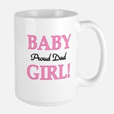 Baby Girl Proud Dad Mug