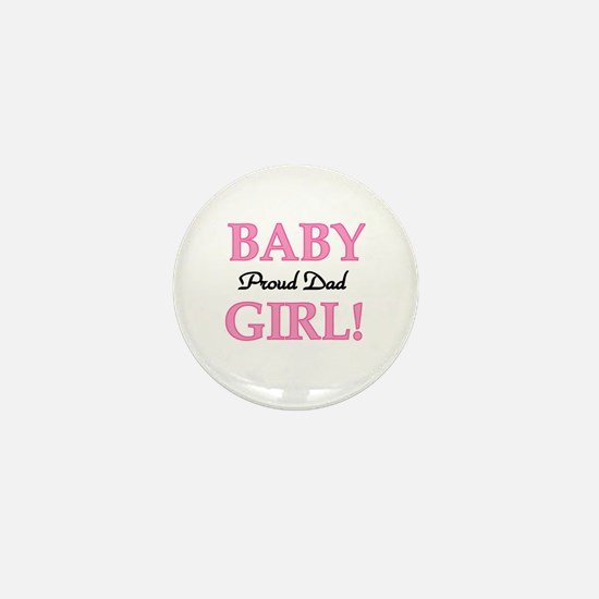 Baby Girl Proud Dad Mini Button