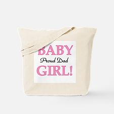 Baby Girl Proud Dad Tote Bag