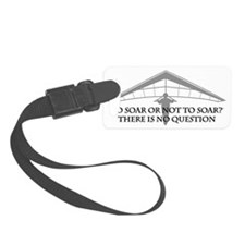To Soar or Not to Soar...(hang g Luggage Tag