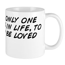 there is only one happiness in life, to Mug