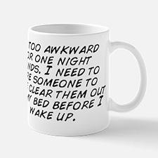 Im too awkward for one night stands. I  Mug