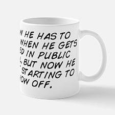 i know he has to tuck it when he gets e Mug