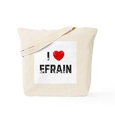 I * Efrain Tote Bag