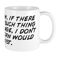 You know, if there were no such thing a Mug