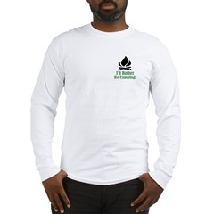 Rather Be Camping Long Sleeve T-Shirt
