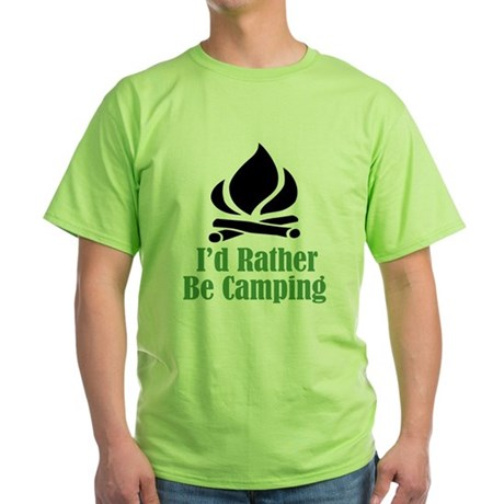 Rather Be Camping Green T-Shirt