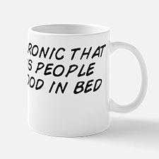 I find it ironic that homeless people a Mug