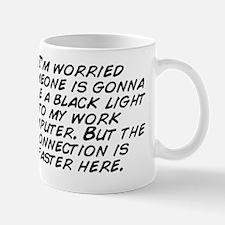 I'm worried someone is gonna take  Mug