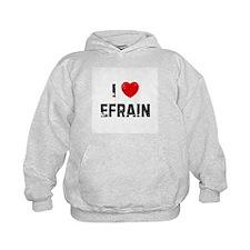 I * Efrain Hoodie