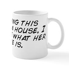 I'm buying this stripper a house,  Mug