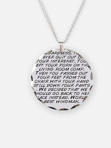 Regardless, you never quit o Necklace
