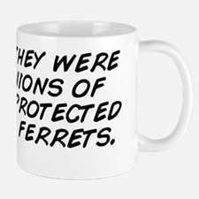 you said they were your minions of evil Mug