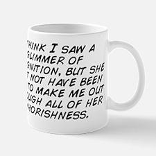 I think I saw a glimmer of recognition, Mug