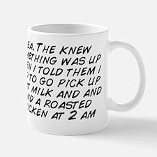 Yea. The knew something was up when i t Mug