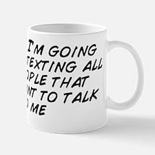 I think I'm going to start texting Mug