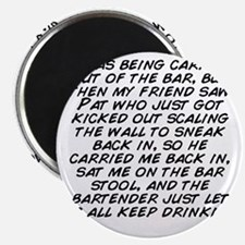I was being carried out of the bar, but the Magnet