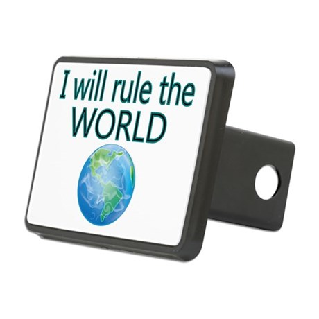 I will rule the world Rectangular Hitch Cover