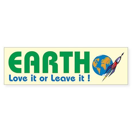 Love It Or Leave It - Bumper Sticker
