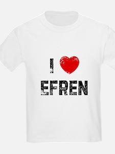 I * Efren T-Shirt