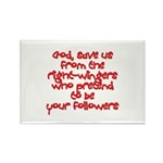 God, save us from the right w Rectangle Magnet (10